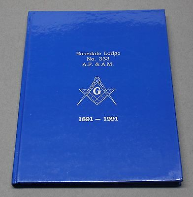 Rosedale Masonic / Freemason Lodge #333 Merriam Kansas 1891-1991 Ltd Edition HC