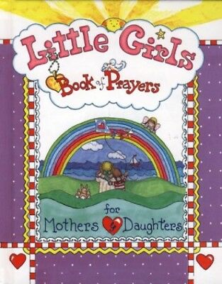 Little Girls Book of Prayers for Mothers and Daug... by Larsen, Carolyn Hardback