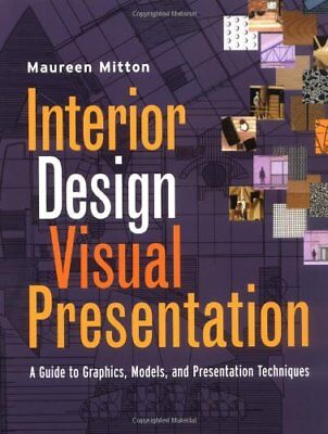 Interior Design Visual Presentation: A Guide to ... by Mitton, Maureen Paperback