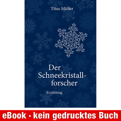 eBook-Download (EPUB) ★ Titus Müller: Der Schneekristallforscher