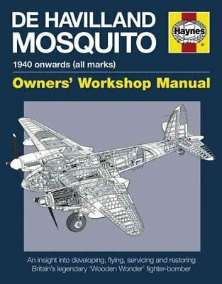 De Havilland Mosquito Manual An Insight into Developing, Flying... 9780857333605