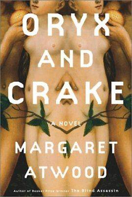 Oryx and Crake: A Novel (Atwood, Margaret Eleanor)