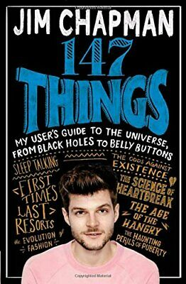 147 Things: A hilariously brilliant guide to this thing calle... by Chapman, Jim