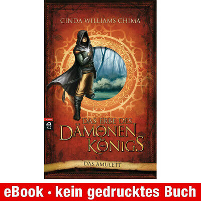 eBook-Download (EPUB) ★ C. W. Chima: Das Erbe des Dämonenkönigs - Das Amulett