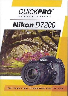 Nikon D7200 by QuickPro Camera Guides (100 minute Tutorial DVD)