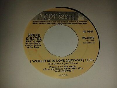 """Frank Sinatra- """"I Would Be In Love (Anyway)""""  7"""" (1970) EX  / """"Watertown""""  LOT7"""