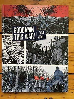 GODDAM THIS WAR! by Jacques Tardi, Jean-Pierre Verny