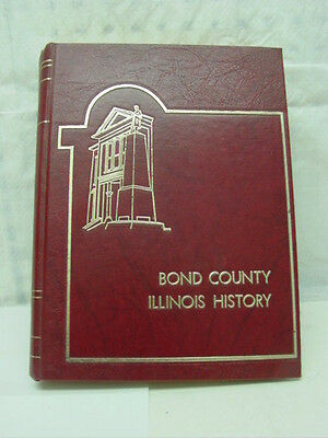 Book: History Of Bond County, Illinois; Limited Edition;  1979;