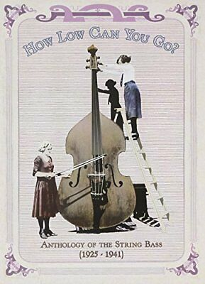 How Low Can You Go: Anthology of the String Bass