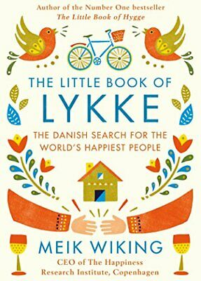 The Little Book of Lykke: The Danish Search for the World's Ha... by Meik Wiking