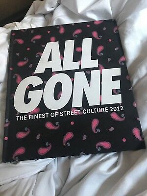 All Gone 2012 The Finest Of Street Culture Hard Cover Lamjc Rare Limited To 1250