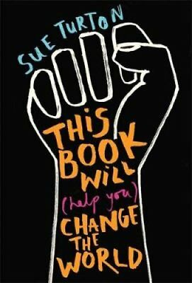 This Book Will (Help You) Change the World: Protest injustice. Campaign for...