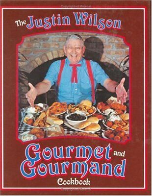 The Justin Wilson Gourmet and Gourmand Cookbook