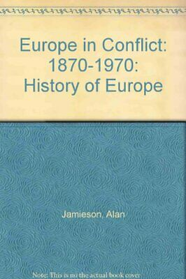 Europe in Conflict: 1870-1970: History of Europe by Jamieson, Alan Paperback The