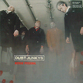 Dust Junkys - Nothin Personal - Polydor - 1998 #98512