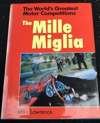 The Mille Miglia SIGNED Denis Jenkinson, Stirling Moss, Mike Lawrence, Batsford