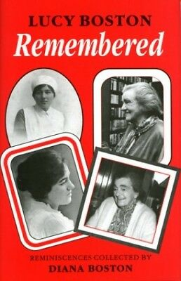 Lucy Boston Remembered: Reminiscences Collected by Diana Boston Hardback Book