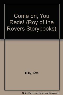 Come on, You Reds! (Roy of the Rovers Storybooks) by Tully, Tom Paperback Book