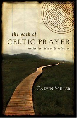 The Path of Celtic Prayer: An Ancient Way to Every