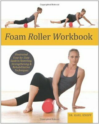 Foam Roller Workbook: Illustrated Step-by-Step Gui
