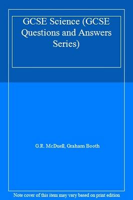 GCSE Science (GCSE Questions and Answers Series) By  G.R. McDuell, Graham Booth