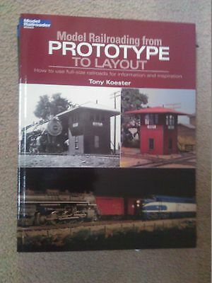 """Kalmbach Book  """"Model Railroading from Prototype To Layout"""" Item # 12460"""