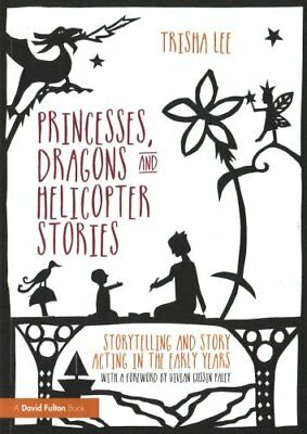 Princesses, Dragons and Helicopter Stories Storytelling and sto... 9781138797659
