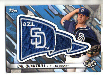 2017 Topps Pro Debut Cal Quantrill Commemorative Pennant Patch Relic #/99