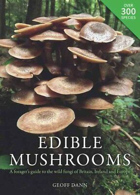 Edible Mushrooms A forager's guide to the wild fungi of Britain... 9780857843975