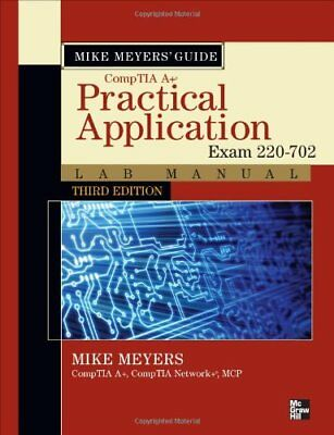 Mike Meyers CompTIA A+ Guide: Practical Applicati
