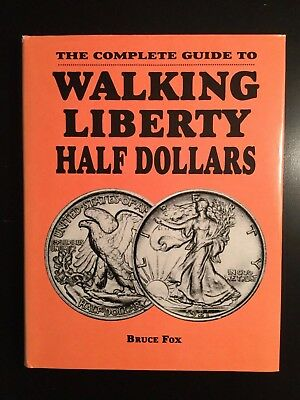 The Complete Guide to Walking Liberty Half Dollars   Bruce Fox   SIGNED