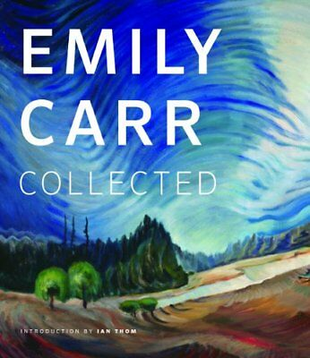 Emily Carr: Collected