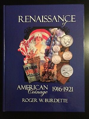 Renaissance of American Coinage 1916-1921   Roger Burdette   Hardcover