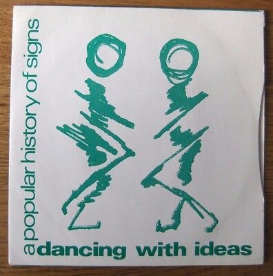 "A Popular History Of Signs..dancing With Ideas...indie-Pop 7"".. Pic Sleeve..1982"