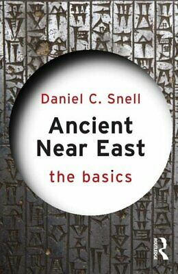 Ancient Near East: The Basics by Snell, Daniel C. Book The Cheap Fast Free Post