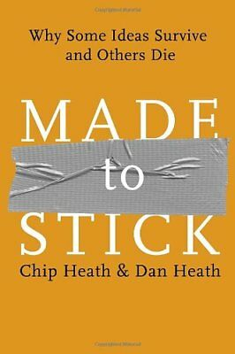 Made to Stick: Why Some Ideas Survive and Others D