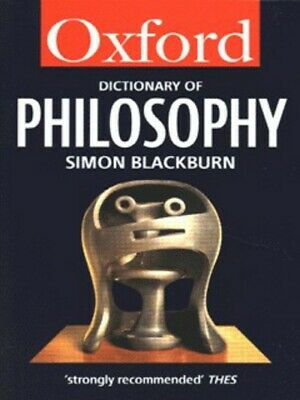 Oxford paperback reference: The Oxford dictionary of philosophy by Simon
