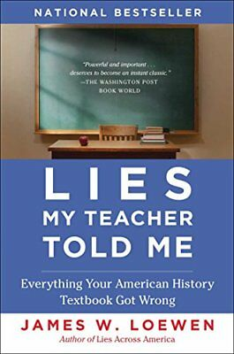 Lies My Teacher Told Me: Everything Your American