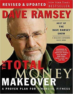 The Total Money Makeover: A Proven Plan for Financ