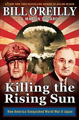 Killing the Rising Sun: How America Vanquished Wor