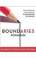 Boundaries Workbook: When to Say Yes When to Say N