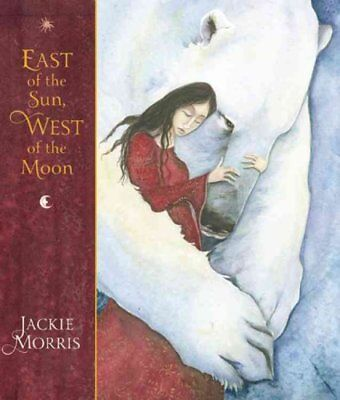 East of the Sun, West of the Moon by Jackie Morris 9781847802941