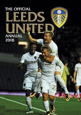 The Official Leeds United FC Annual 2018 Football Hardcover Book