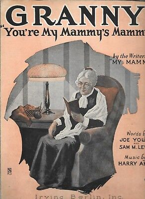 Granny (You're My Mammy's Mammy), 1921, by Joe Young, Sam Lewis and Harry Akst