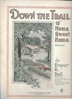 Down The Trail To Home Sweet Home, 1920, by Ernest R. Ball