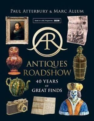 Antiques Roadshow 40 Years of Great Finds by Paul Atterbury 9780008267636