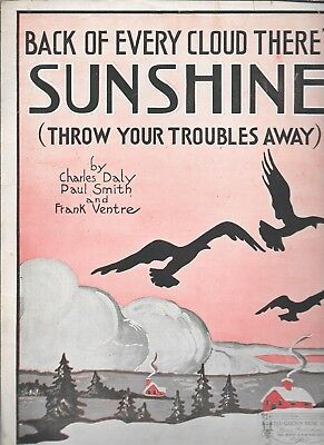 Back Of Every Cloud There's Sunshine (Throw Your Troubles Away), 1920, by Daly,