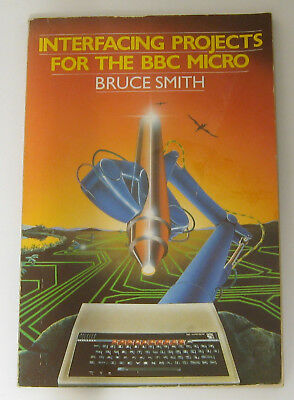 Interfacing Projects for the BBC Micro Book - BBC Microcomputer System Book