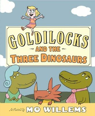Goldilocks and the Three Dinosaurs: As Retold by M
