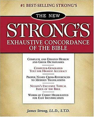 The New Strongs Exhaustive Concordance of the Bib